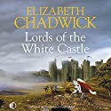 Lords of the White Castle Audiobook by Elizabeth Chadwick Narrated by Christopher Scott