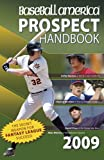 img - for Baseball America 2009 Prospect Handbook: The Comprehensive Guide to Rising Stars from the Definitive Source on Prospects (Baseball America Prospect Handbook) book / textbook / text book