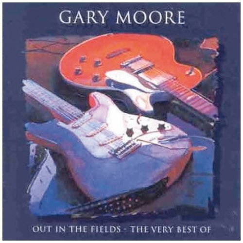 Gary Moore - Out In The Fields - The Very Best Of... - Zortam Music