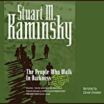 The People Who Walk in Darkness: An Inspector Rostnikov Mystery | Stuart M. Kaminsky