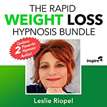The Rapid Weight Loss Hypnosis Bundle Speech by Leslie Riopel Narrated by Leslie Riopel