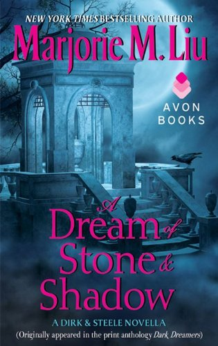 A Dream of Stone & Shadow: A Dirk & Steele Novella by Marjorie M. Liu