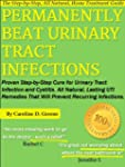 Permanently Beat Urinary Tract Infect...
