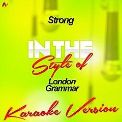 Strong (In the Style of London Grammar) [Karaoke Version]