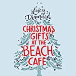 Christmas Gifts at the Beach Café | Lucy Diamond
