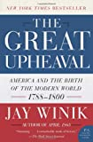 The Great Upheaval: America and the Birth of the Modern World, 1788-1800 (P.S.) (006008314X) by Winik, Jay