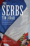 img - for The Serbs: History, Myth and the Destruction of Yugoslavia by Judah, Tim (2009) Paperback book / textbook / text book