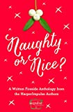 Naughty or Nice?: A Written Fireside Anthology from the Authors of HarperImpulse (A Free Sampler)