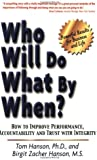 Who Will Do What By When? How to Improve Performance, Accountability and Trust with Integrity