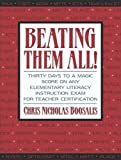 img - for By Chris Nicholas Boosalis Beating Them All! Thirty Days to a Magic Score on Any Elementary Literacy Instruction Exam for Teach (1st First Edition) [Paperback] book / textbook / text book