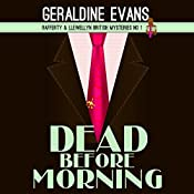 Dead Before Morning: Rafferty & Llewellyn cozy mystery Book 1 | Geraldine Evans