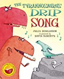 Julia Donaldson The Tyrannosaurus Drip Song (WBD)
