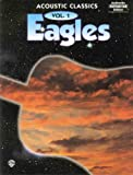Eagles (Acoustic Classics, Vol. 1) (Authentic Guitar-Tab Edition)