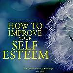 How to improve your self-esteem | Frédéric Garnier