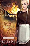 Walk Through Fire (The Faith In Peril Trilogy Book 3)