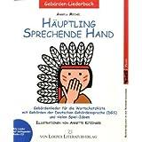Häuptling sprechende Hand: Gebärdenlieder für die Wortschatzkiste mit Gebärden der Deutschen Gebärdensprache (...
