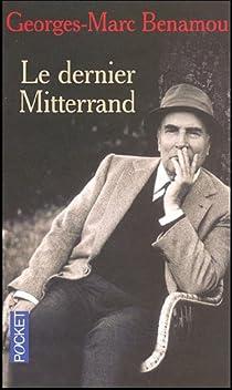Le dernier Mitterrand par Benamou
