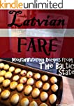 Latvian Fare: Mouthwatering Recipes F...