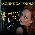Demon Mistress: Otherworld, Book 6 Audiobook by Yasmine Galenorn Narrated by Cassandra Campbell