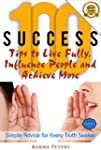 100 Success Tips to Live Fully, Influ...