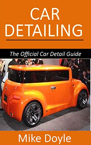 Mike Doyle - Car Detailing: The Official Car Detail Guide (English Edition)