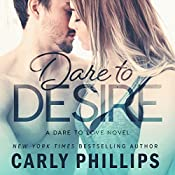 Dare to Desire: Dare to Love, Book 2 | Carly Phillips