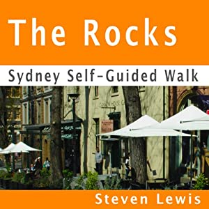 The Rocks, Sydney, Self-Guided Audio Walk | [Steven Lewis]
