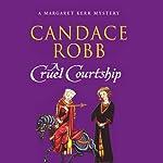 A Cruel Courtship | Candace Robb