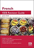 French ISEB Revision Guide: A Revision Book for Common Entrance (Iseb Revision Guides)