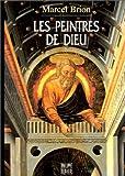 echange, troc Marcel Brion - Les peintres de Dieu