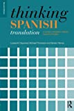 img - for Thinking Spanish Translation: A Course in Translation Method: Spanish to English (Thinking Translation) book / textbook / text book