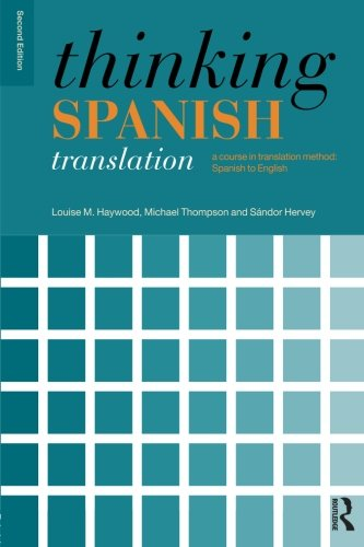Thinking Spanish Translation: A Course in Translation...