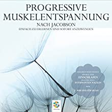 Progressive Muskelentspannung nach Jacobson Hörbuch von Martin Polakov Gesprochen von: Irina Scholz