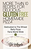Gluten Free Pizza Recipe Book - More than 20 recipes for Delicious Gluten-Free Homemade Pizza Recipes( Chef Gio Angelo): Gluten Free Recipe Book for Pizza Lovers (Gluten Free Recipes)