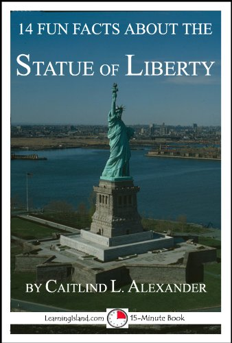 Caitlind Alexander - 14 Fun Facts About the Statue of Liberty: A 15-Minute Book (15-Minute Books 58)