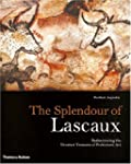 Splendour of Lascaux: Rediscovering t...