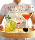 img - for Cocktail Parties With a Twist: Drink + Food + Style by Angle, Alexandra, Angle, Eliot (2002) Hardcover book / textbook / text book