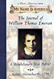 My Name Is America: The Journal Of William Thomas Emerson, A Revolutionary War Patriot (0590313509) by Denenberg, Barry