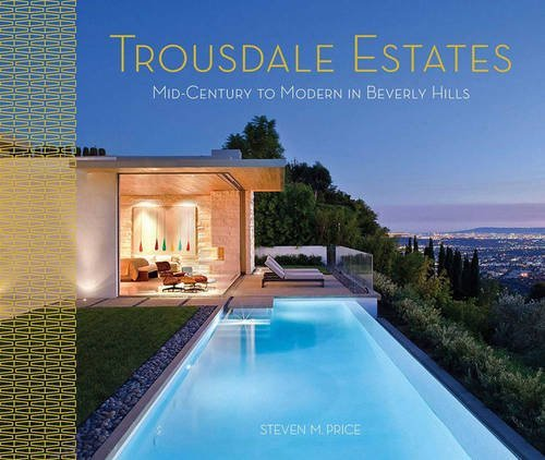Trousdale Estates: Mid-Century to Modern in Beverly Hills
