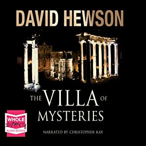 The Villa of Mysteries (       UNABRIDGED) by David Hewson Narrated by Christopher Kay
