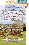 Mr Darley's Arabian: High Life, Low L...