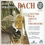 Bach : L'Oeuvre pour orgue et orchestre