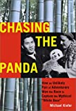 img - for Chasing the Panda: How an Unlikely Pair of Adventurers Won the Race to Capture the Mythical