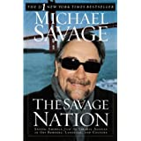 The Savage Nation: Saving America from the Liberal Assault on Our Borders, Language, and Culture ~ Michael Savage
