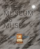 img - for The Museum as Muse: Artists Reflect book / textbook / text book