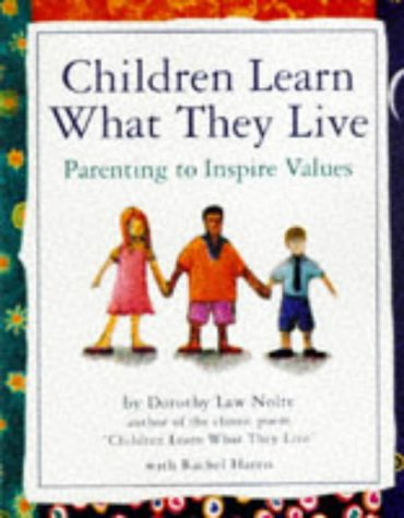 Children Learn What They Live, Dorothy Law Nolte