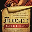 Forged: Writing in the Name of God - Why the Bible's Authors Are Not Who We Think They Are (       UNABRIDGED) by Bart D. Ehrman Narrated by Walter Dixon