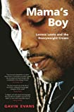 Mama's Boy: Lennox Lewis and the Heavyweight Crown (190515609X) by Evans, Gavin