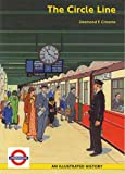 Desmond F. Croome The Circle Line: An Illustrated History