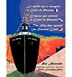 img - for Le Navire Qui a Inaugure Le Canal de Panama * El Barco Que Estreno El Canal de Panama * the Ship That Opened the Panama Canal(Hardback) - 2012 Edition book / textbook / text book